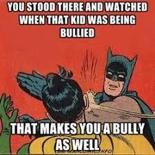 Bully Meme - 30 best antibullying memes images on pinterest funny images