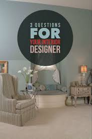 3 questions to ask your interior designer