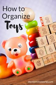 how to organize toys how to organize toys my world