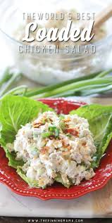 Best Salad Recipes The World U0027s Best Loaded Chicken Salad Recipe The Pinning Mama