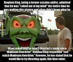 Stephen King Meme - maximum overdrive 1986 meme by iamgroot memedroid