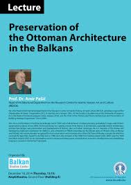 Ottoman Studies by Preservation Of The Ottoman Architecture In The Balkans Balkan