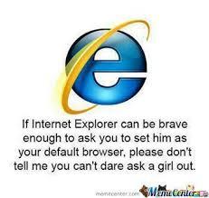 Internet Explorer Memes - go get laid internet explorer by xthe 0ther guyx meme center