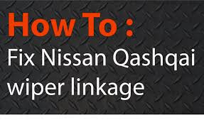 fixing nissan qashqai wiper linkages 2007 2013 youtube