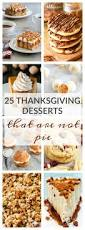 thanksgiving desserts 25 thanksgiving desserts that are not pie a dash of sanity
