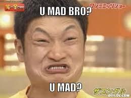 Why You Mad Bro Meme - mad memes mad bro u mad funny pinterest bro meme bro