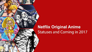Best Animated Watch Photos 2017 Blue Maize Netflix Original Anime Status And Series Coming In 2017 Whats On