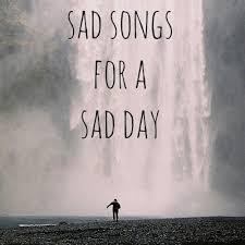 the saddest songs you u0027ve ever heard spotify playlist