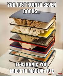 Books Meme - ruined books funny meme pics bajiroo com
