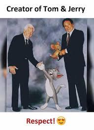 Tom And Jerry Meme - dopl3r com memes creator of tom jerry respect