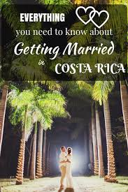 costa rica destination wedding everything you need to about getting married in costa rica