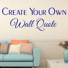 Quotes Wall Decor Wall Decal Best 20 Custom Quote Wall Decals Make Your Own Wall