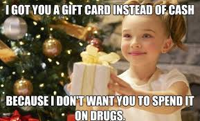 Gift Meme - got you a gift card funny christmas meme