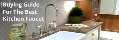 buying a kitchen faucet best kitchen faucet reviews your ultimate guide 2018