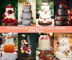12 fabulous wedding cake ideas for fall crazyforus