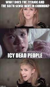 Titanic Funny Memes - bad pun anna kendrick imgflip