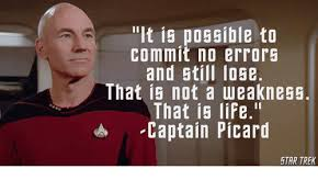 Captain Picard Meme - it is possible to commit no error5 and still lose that is not a
