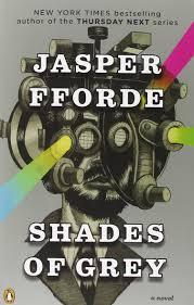 shades of grey a novel jasper fforde 9780143118589 amazon com