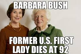 Barbara Meme - barbara bush dies memenews