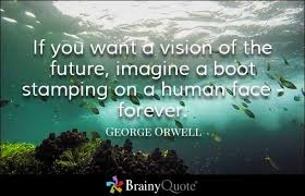 orwell boot george orwell quotes george orwell quotes quote pictures and