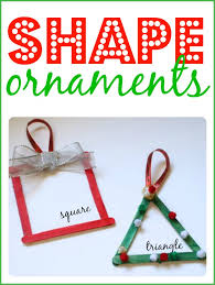 shape ornaments for toddlers and preschoolers i can teach my child