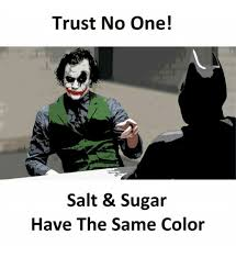 No Trust Meme - trust no one salt sugar have the same color sugar meme on me me