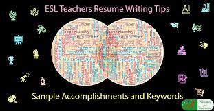 Resume Writing Tips And Samples by Esl Teachers Resume Writing Tips Sample Accomplishments And Keywords