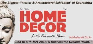 home decor exhibition home decor 2016 exhibition fair show expo in rajkot gujarat
