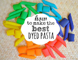 how to make the best dyed pasta pasta craft and activities
