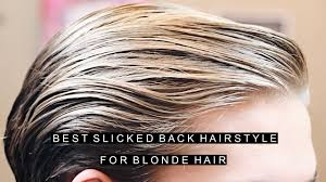 best blonde hair for men slicked back hairstyles 2017 medium