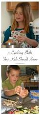 Skills For Housekeeping 10 Cooking Skills Your Kids Should Know Healthy Ideas For Kids