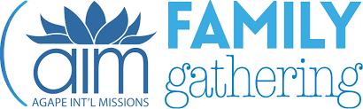 aim family gathering highlights agape international missions