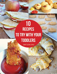 For Toddlers 10 Recipes To Try With Your Toddlers