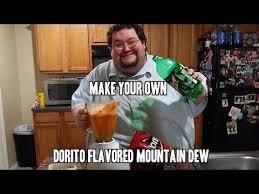 Doritos Meme - doritos flavored mountain dew doitos how to make your own youtube