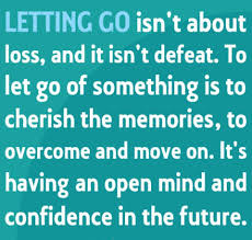 Quotes About Loving And Letting Go by Letting Go Isn U0027t About Loss And It Isn U0027t Defeat To Let Go Of