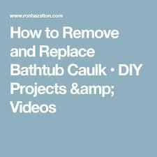 Removing Bathtub Caulking Replace Bathtub Caulk Video Tubethevote