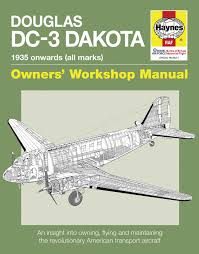 douglas dc 3 dakota manual haynes publishing