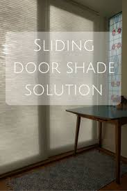 best blinds for sliding glass doors best 25 sliding door shades ideas on pinterest sliding door