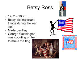 Did Betsy Ross Make The First American Flag Famous People Of The American Revolution Patriots Of The American