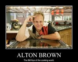 Alton Brown Kitchen Gear by 130 Best Alton Brown Is The Greatest Images On Pinterest Alton