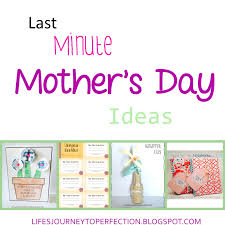 life u0027s journey to perfection last minute mother u0027s day ideas
