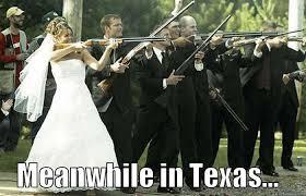 Meanwhile In Texas Meme - texas wedding quickmeme