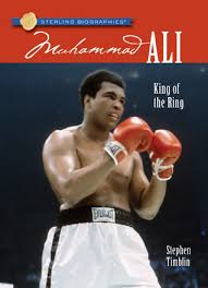 muhammad ali brief biography muhammad ali king of the ring by stephen timblin
