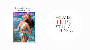 sports illustrated swimsuit issue how is this still a thing