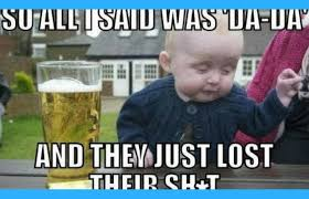 How To Make Meme Photos - 21 drunk baby meme pictures that will make you think twice about kids