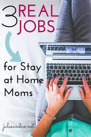 These Work From Home Companies 3 Real Jobs For Stay At Home Moms Jules U0026 Co