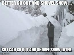 Shoveling Snow Meme - shoveling snow out of your driveway is a great justification for