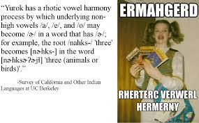Erm No Meme - rhotic vowel harmony meme linguistics