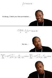 Calculus Meme - image 189115 xzibit yo dawg know your meme