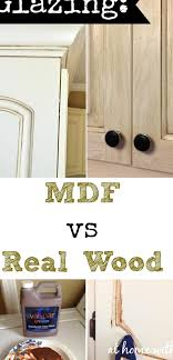 is mdf better than solid wood glazing mdf versus real wood kitchen cabs outdoor wicker